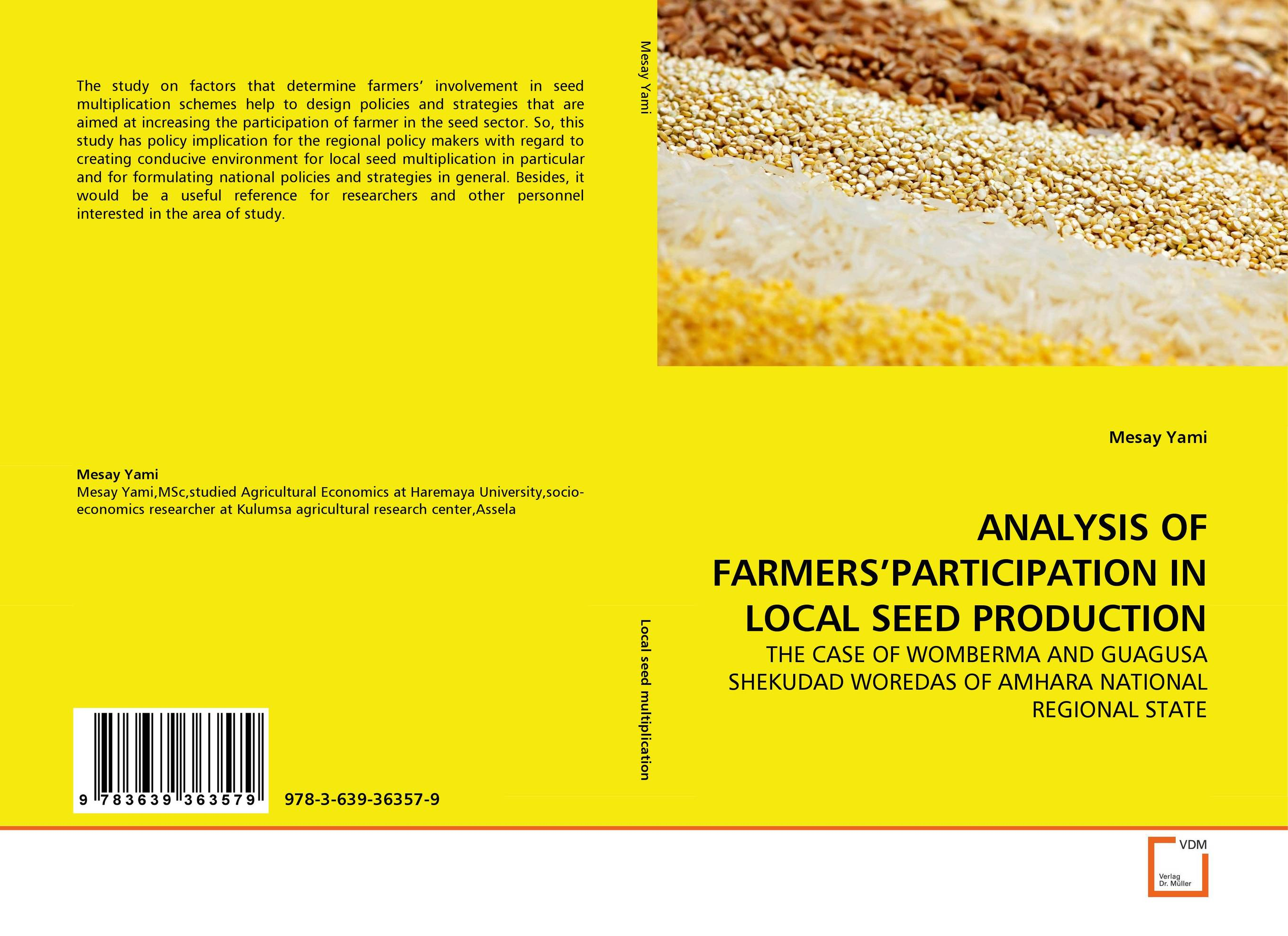 ANALYSIS OF FARMERS''PARTICIPATION IN LOCAL SEED PRODUCTION genetic analysis of seed yield and other attributes in lentil
