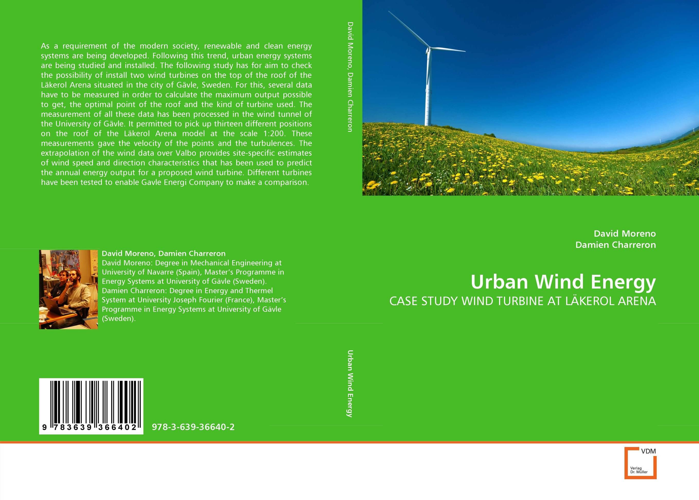 Urban Wind Energy wind energy tunnel and turbine