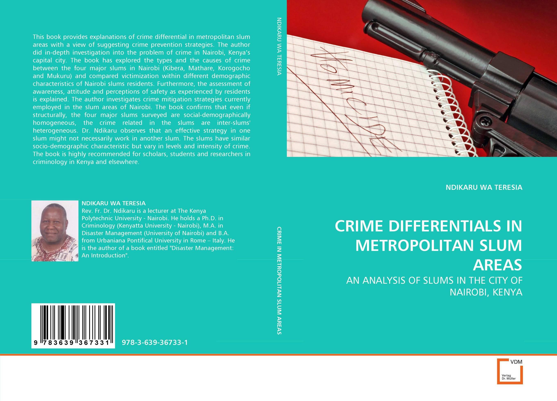 CRIME DIFFERENTIALS IN METROPOLITAN SLUM AREAS it nairobi 08699 50
