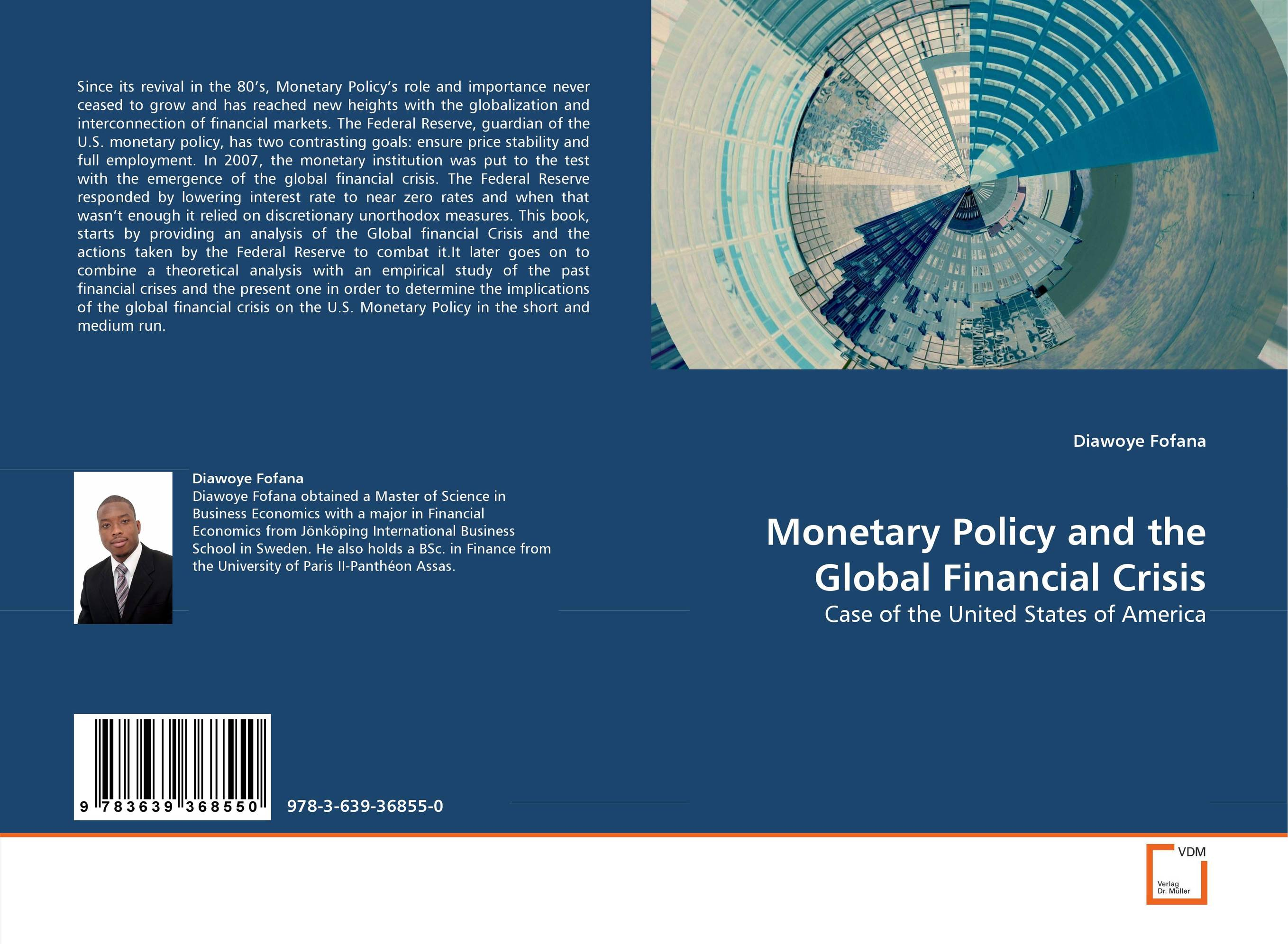 Monetary Policy and the Global Financial Crisis