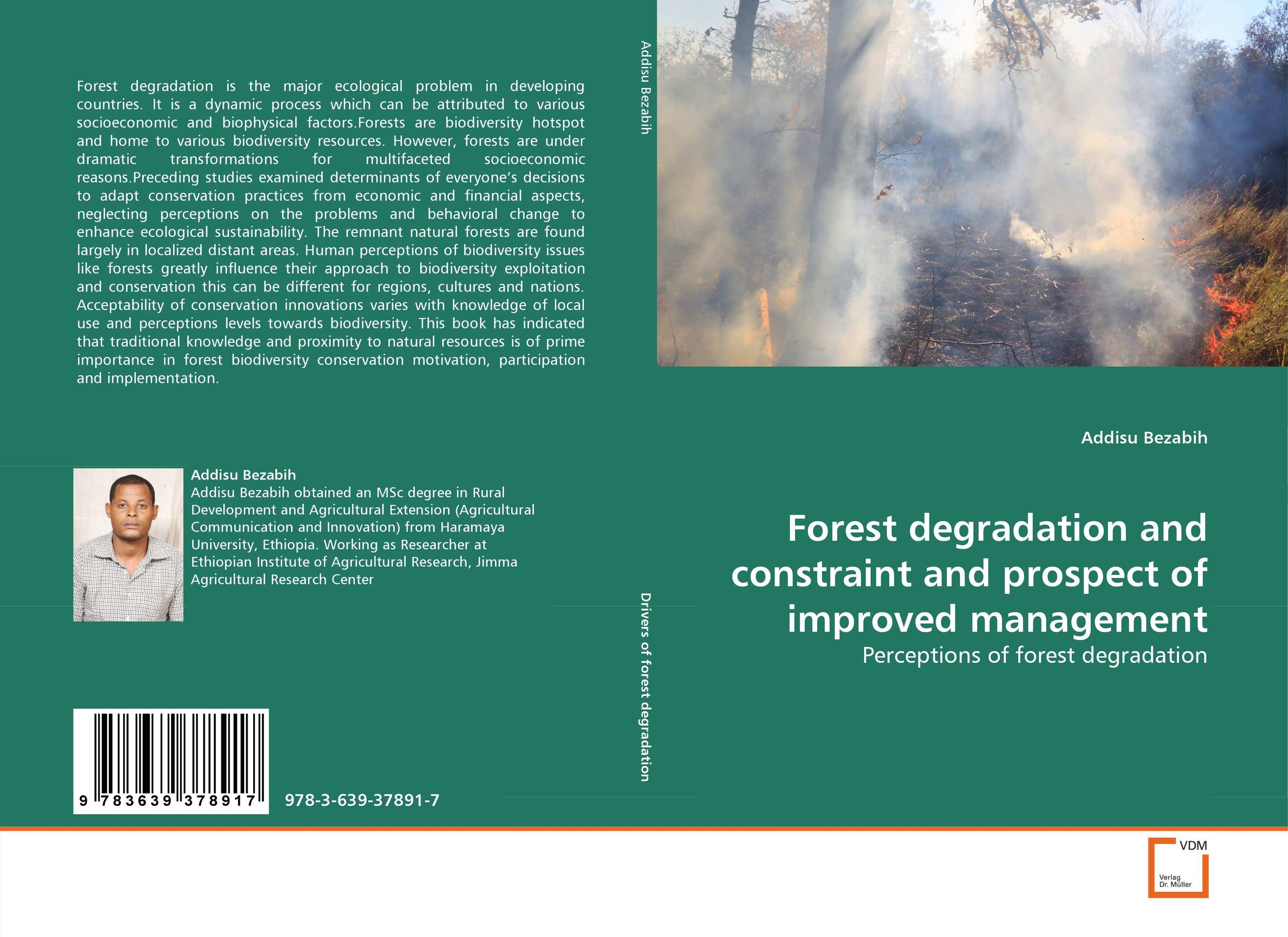 Forest degradation and constraint and prospect of improved management conflicts in forest resources usage and management