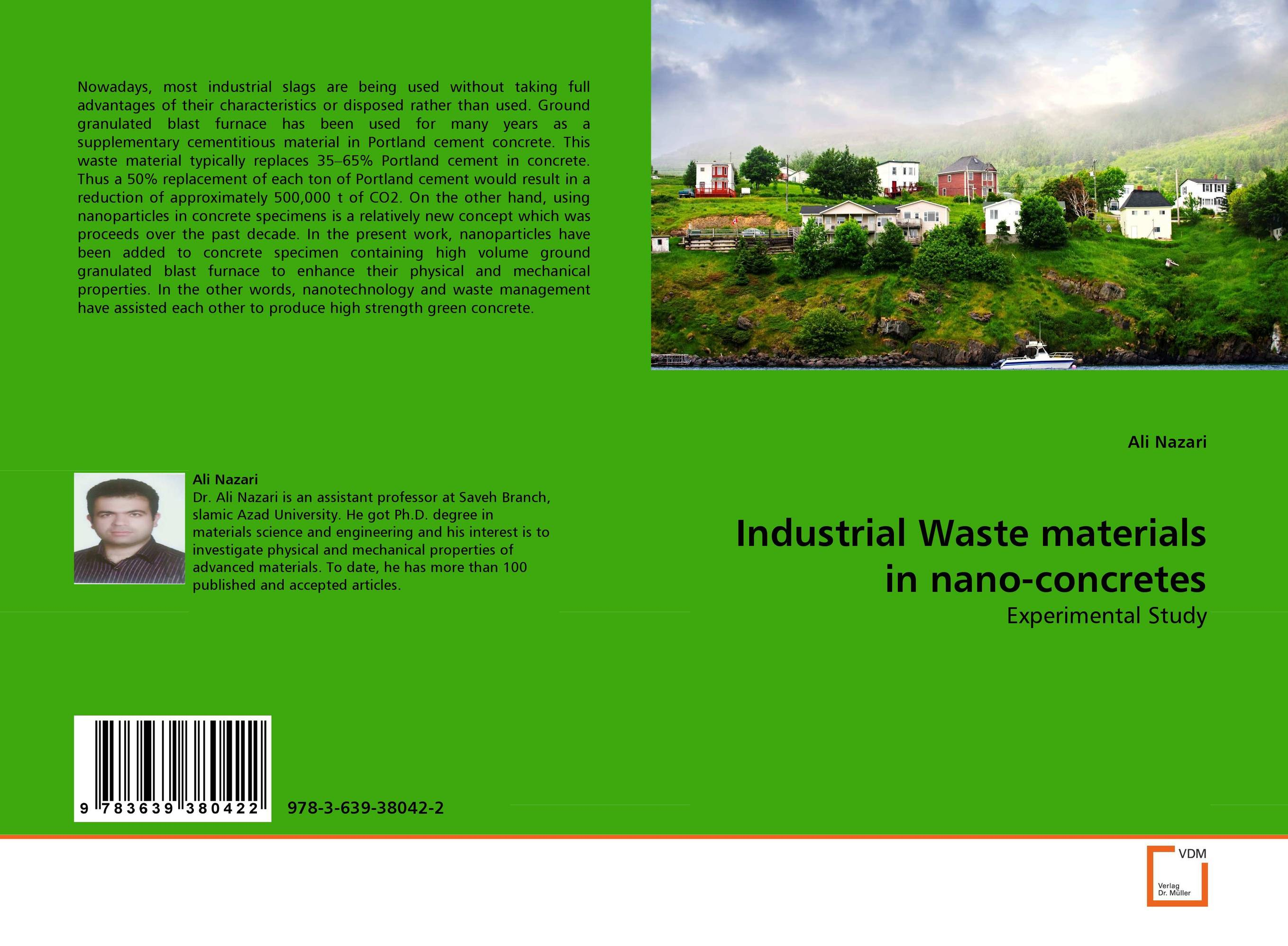 Industrial Waste materials in nano-concretes industrial wastes in concrete alternative to cement