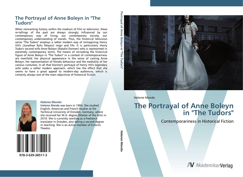 The Portrayal of Anne Boleyn in The Tudors the tudors