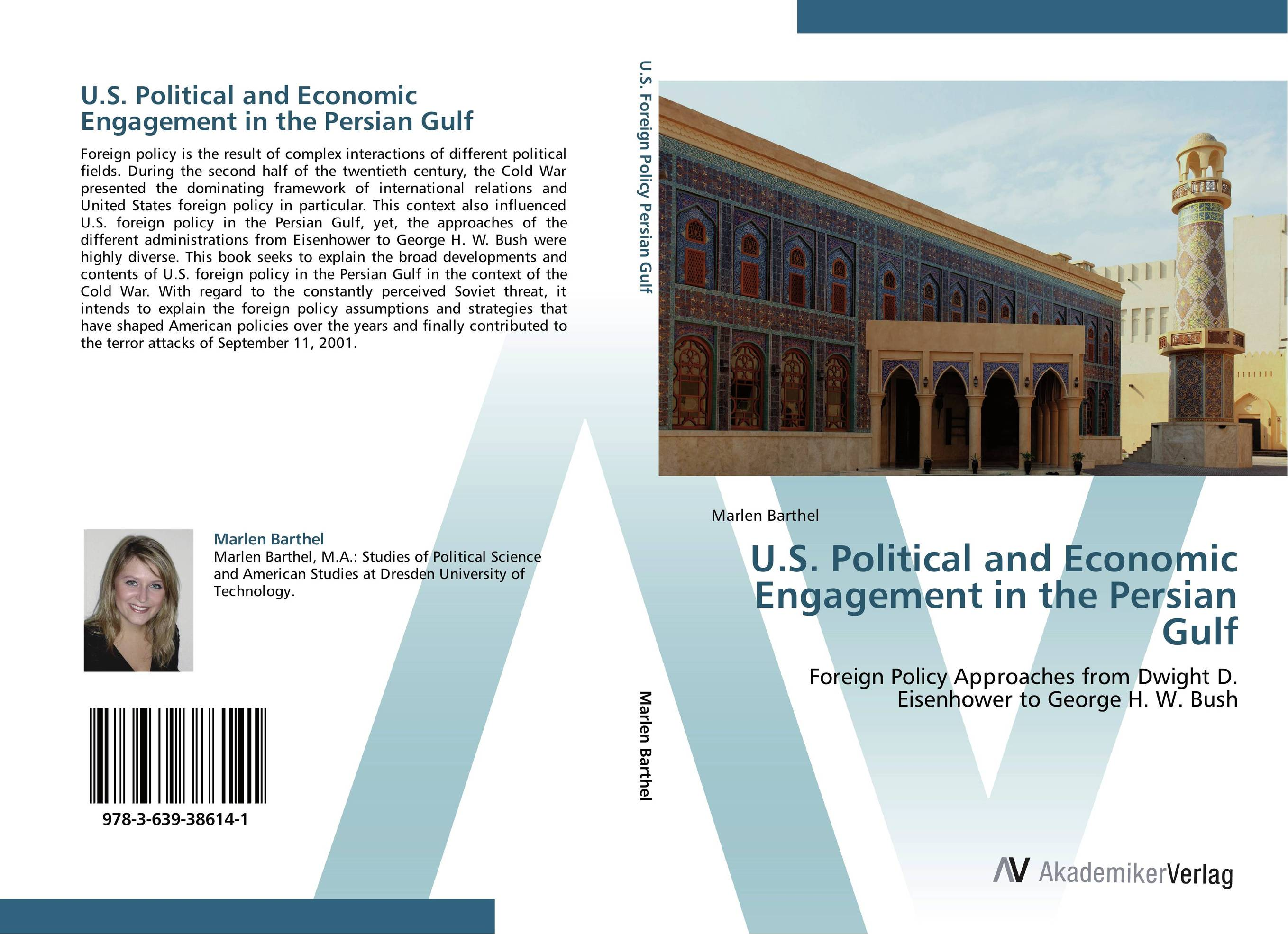 U.S. Political and Economic Engagement in the Persian Gulf a faustian foreign policy from woodrow wilson to george w bush