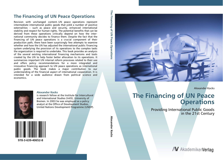 The Financing of UN Peace Operations handbook of international economics 3