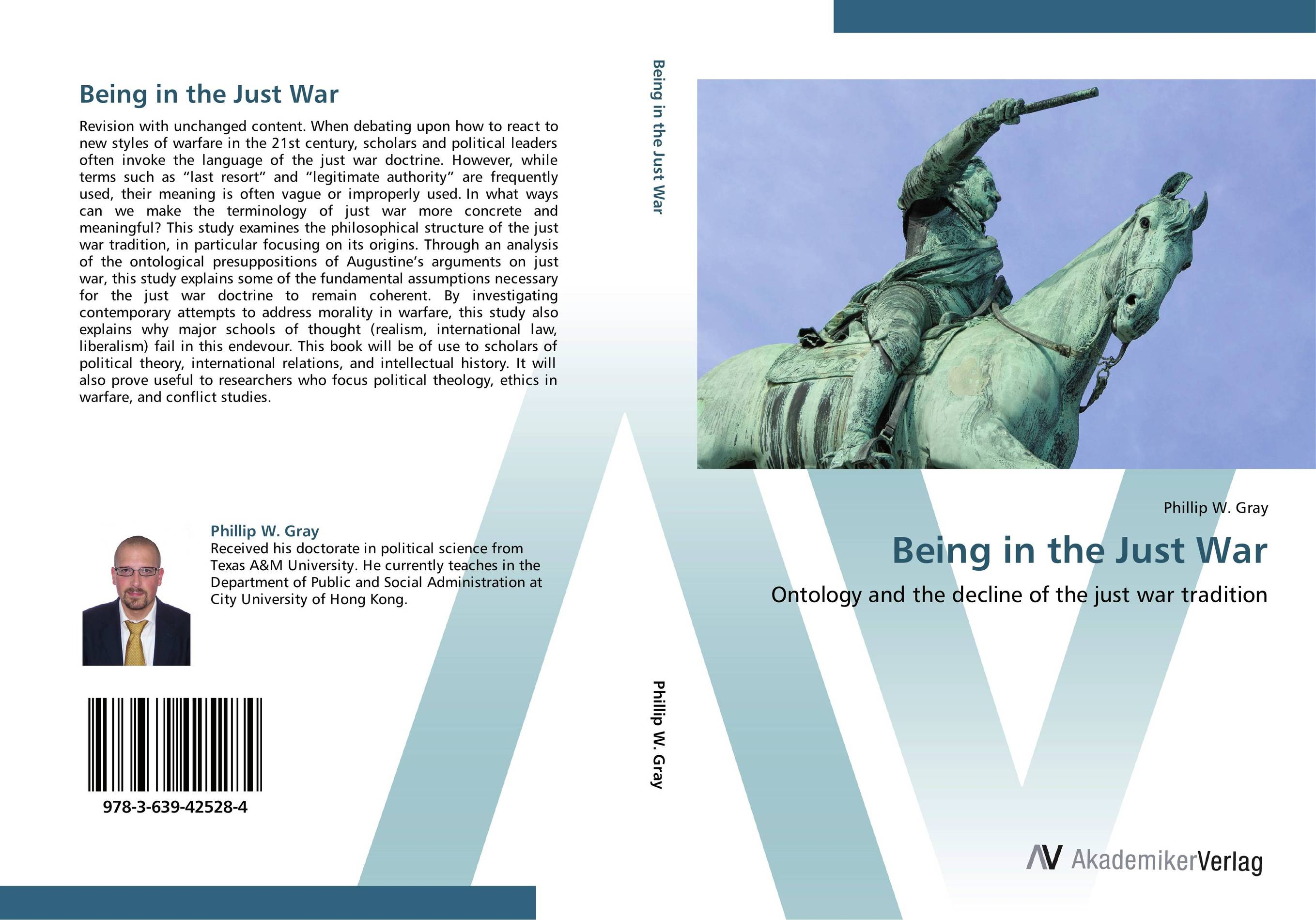 Being in the Just War the ethics of war