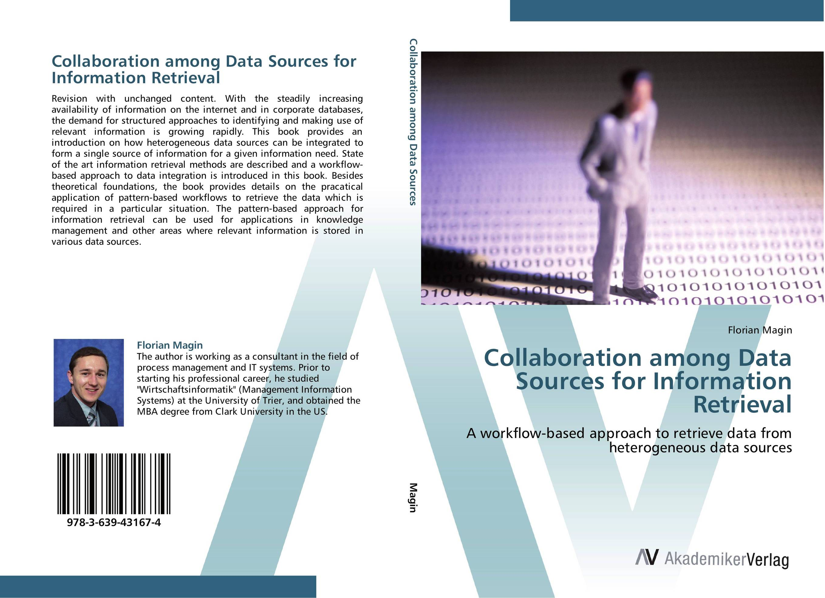 Collaboration among Data Sources for Information Retrieval robert hillard information driven business how to manage data and information for maximum advantage