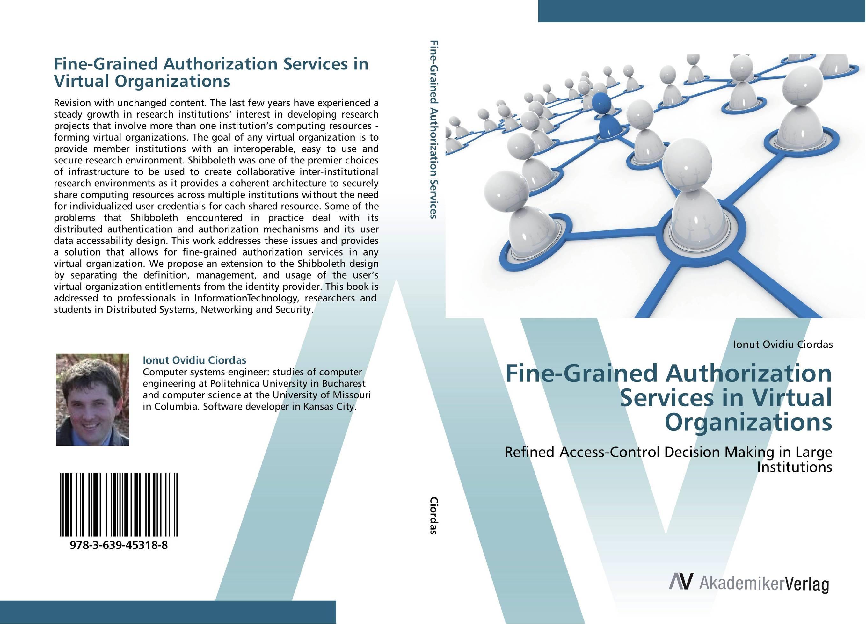 Fine-Grained Authorization Services in Virtual Organizations majharul talukder virtual organization
