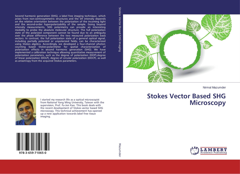 Stokes Vector Based SHG Microscopy affair of state an