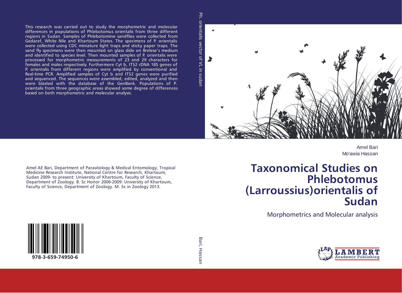 Taxonomical Studies on Phlebotomus (Larroussius)orientalis of Sudan phlebotomine sand flies of central sudan