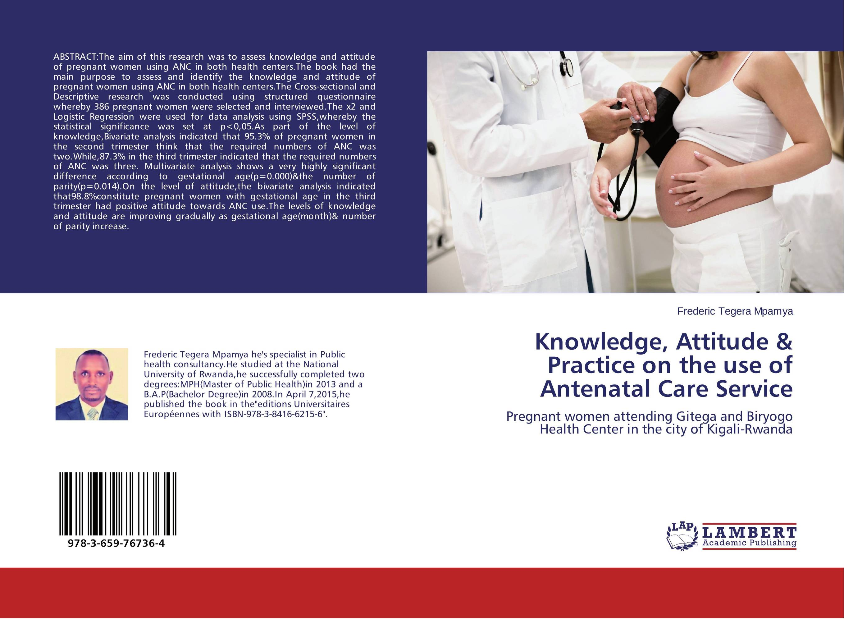 Knowledge, Attitude & Practice on the use of Antenatal Care Service knowledge attitude and perception of hepatitis b