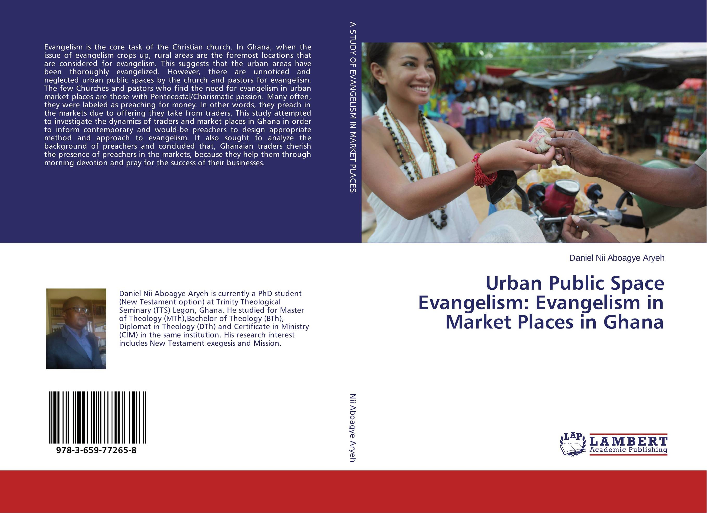 Urban Public Space Evangelism: Evangelism in Market Places in Ghana urban wetland ecology and floods in kumasi ghana