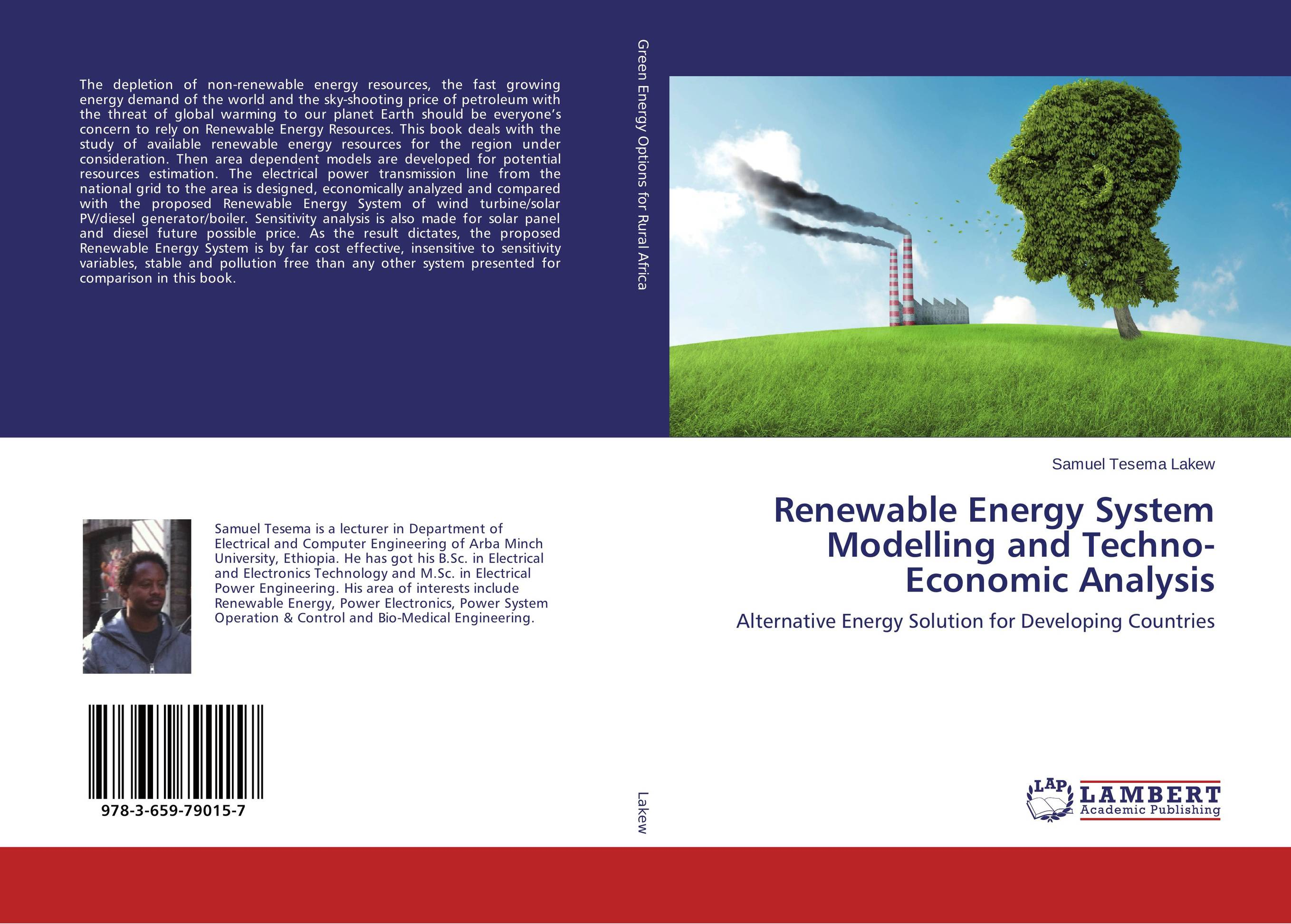 Renewable Energy System Modelling and Techno-Economic Analysis lacalle daniel the energy world is flat