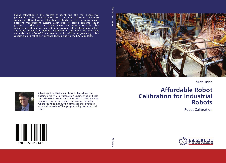 Affordable Robot Calibration for Industrial Robots optimal and efficient motion planning of redundant robot manipulators