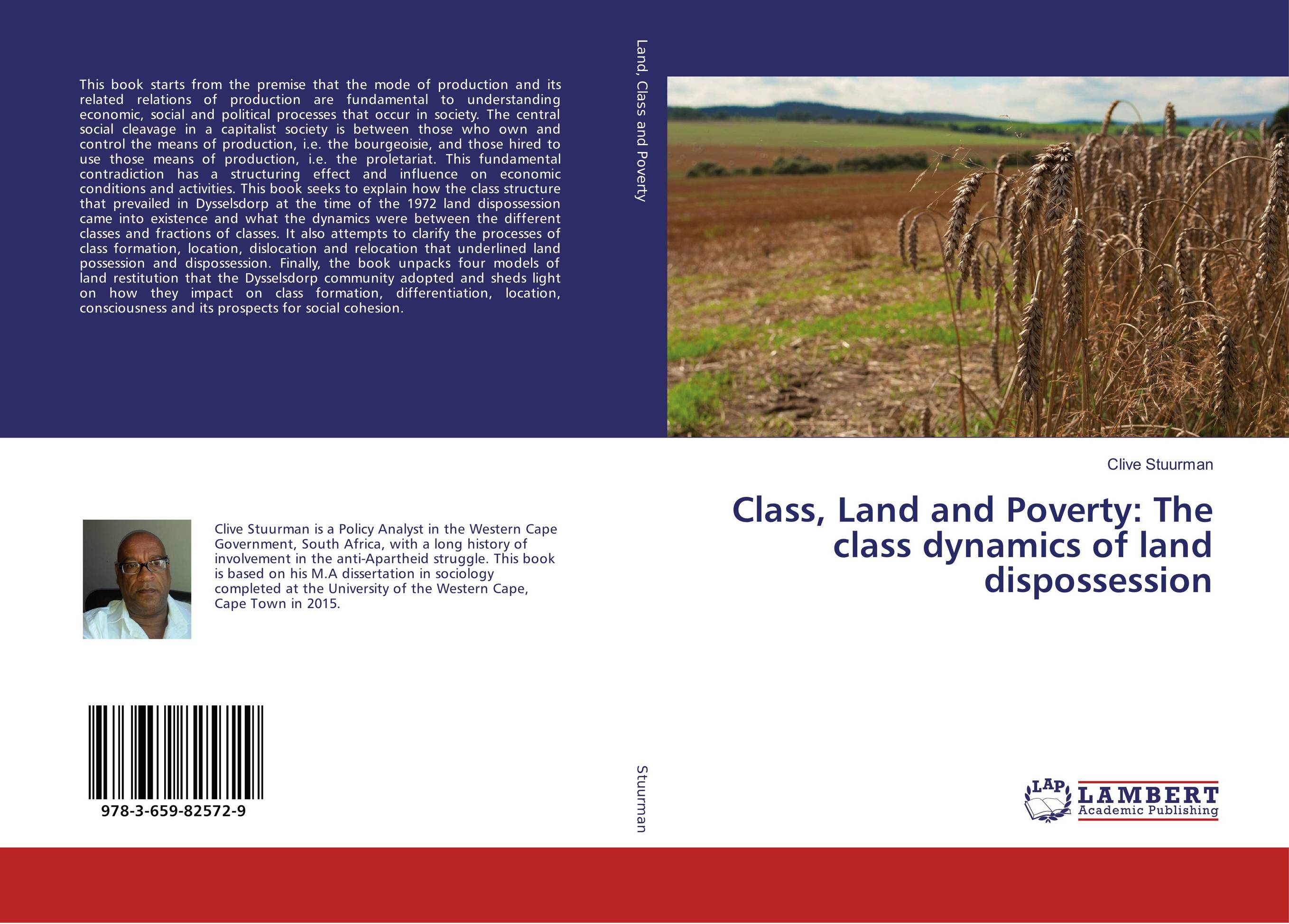 Class, Land and Poverty: The class dynamics of land dispossession facility location and the theory of production