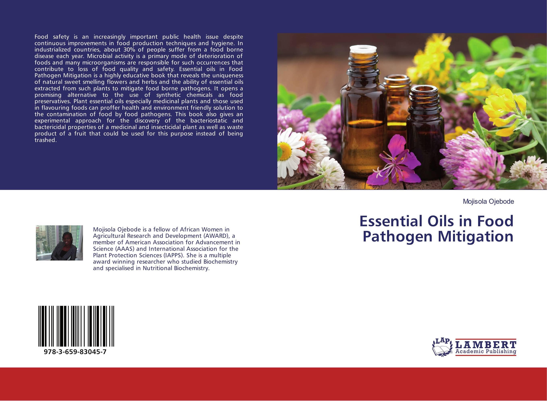 Essential Oils in Food Pathogen Mitigation