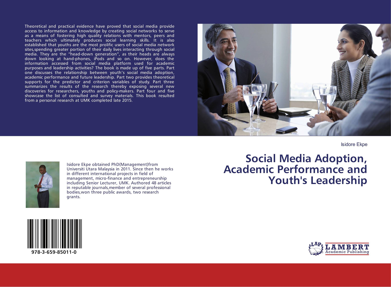Social Media Adoption, Academic Performance and Youth's Leadership social media usage among emirati digital natives