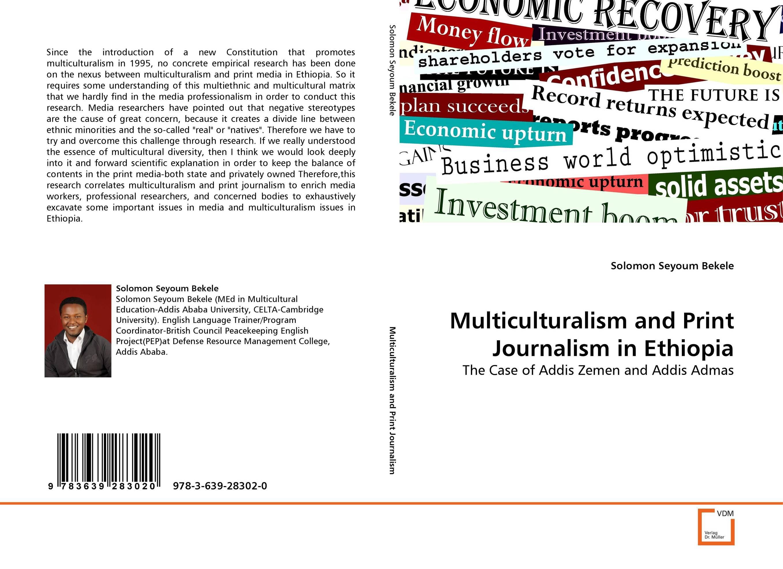 Multiculturalism and Print Journalism in Ethiopia george crowder theories of multiculturalism