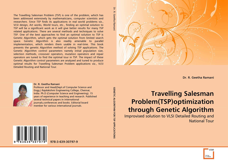 Travelling Salesman Problem(TSP)optimization through Genetic Algorithm a genetic algorithm for vlsi floorplanning