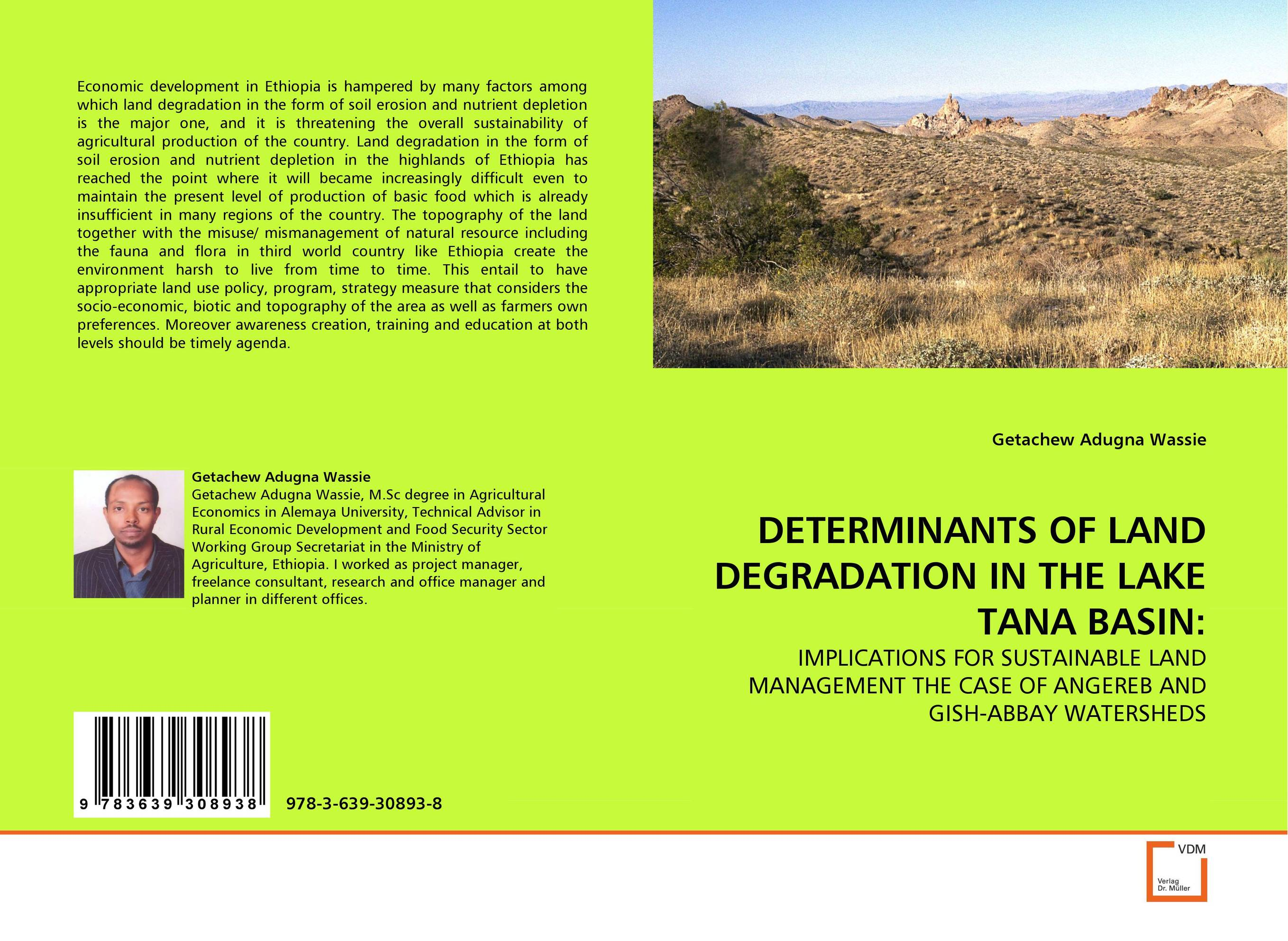 DETERMINANTS OF LAND DEGRADATION IN THE LAKE TANA BASIN: land degradation in the oromiya highlands in ethiopia