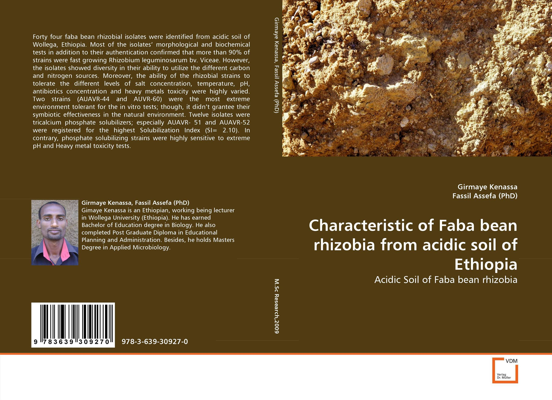 Characteristic of Faba bean rhizobia from acidic soil of Ethiopia krishnendra singh nama kiran choudhary and hari mohan meena microbial association of root nodules of vicia faba l kota rajasthan