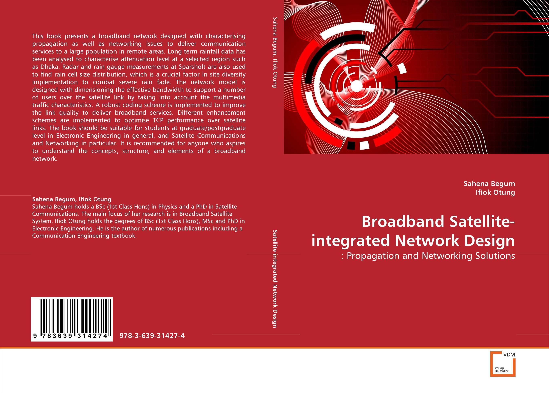Broadband Satellite-integrated Network Design zhili sun satellite networking principles and protocols