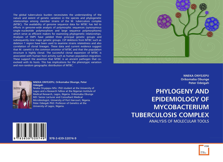 PHYLOGENY AND EPIDEMIOLOGY OF MYCOBACTERIUM TUBERCULOSIS COMPLEX harshal bafna ajithkrishnan c g and thanveer kalantharakath genetic epidemiology of oral diseases