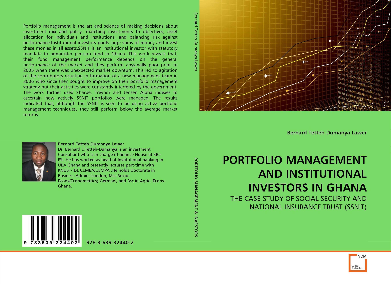 PORTFOLIO MANAGEMENT AND INSTITUTIONAL INVESTORS IN GHANA roger stein m active credit portfolio management in practice
