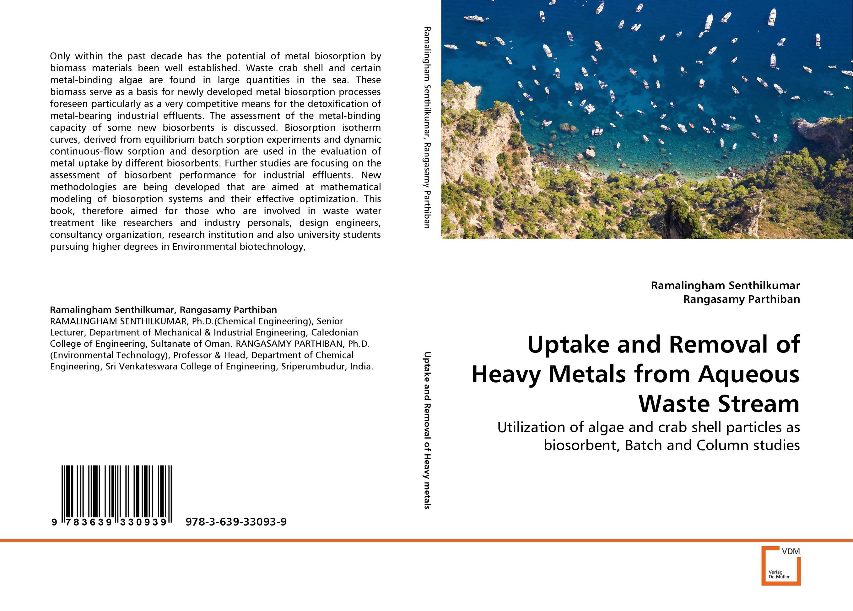 Uptake and Removal of Heavy Metals from Aqueous Waste Stream novel applications of some bio adsorbent for heavy metals removal