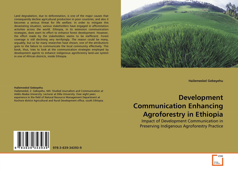 Development Communication Enhancing Agroforestry in Ethiopia land degradation in the oromiya highlands in ethiopia