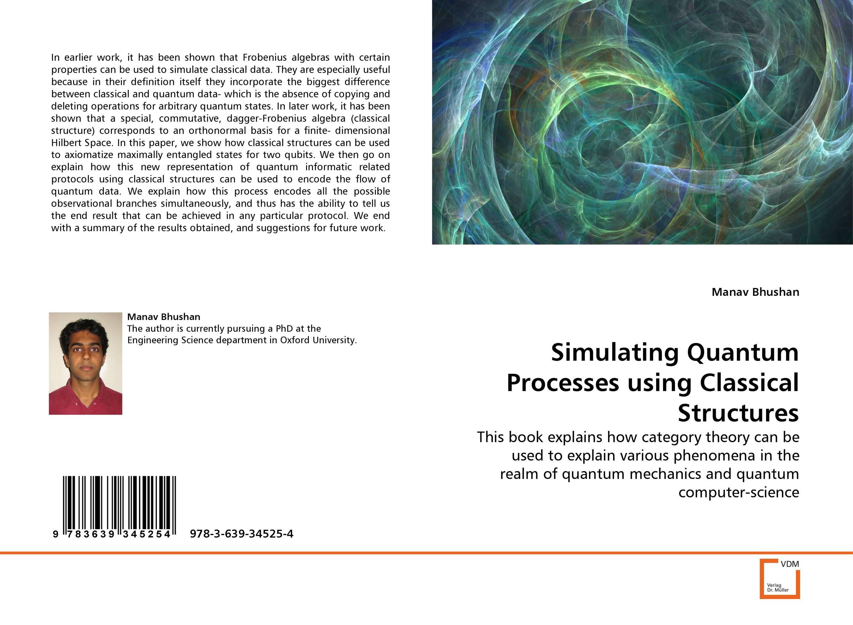 Simulating Quantum Processes using Classical Structures quantum structures