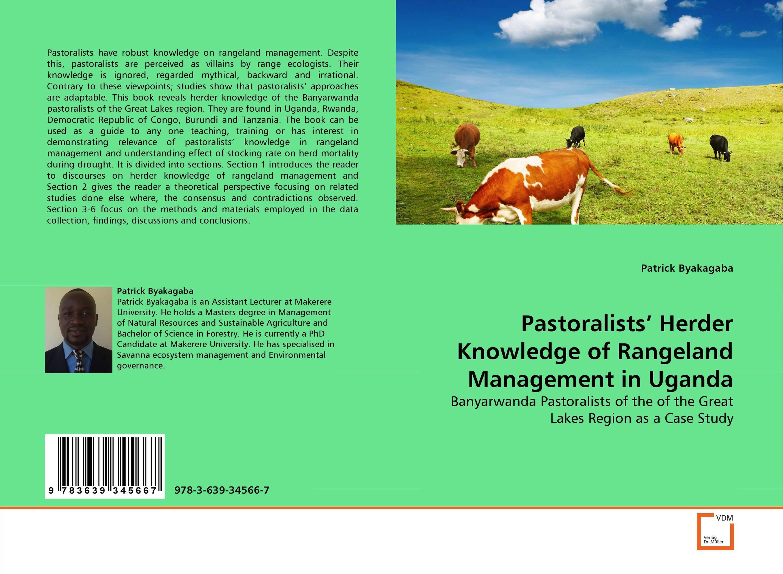 Pastoralists'' Herder Knowledge of Rangeland Management in Uganda corporate real estate management in tanzania