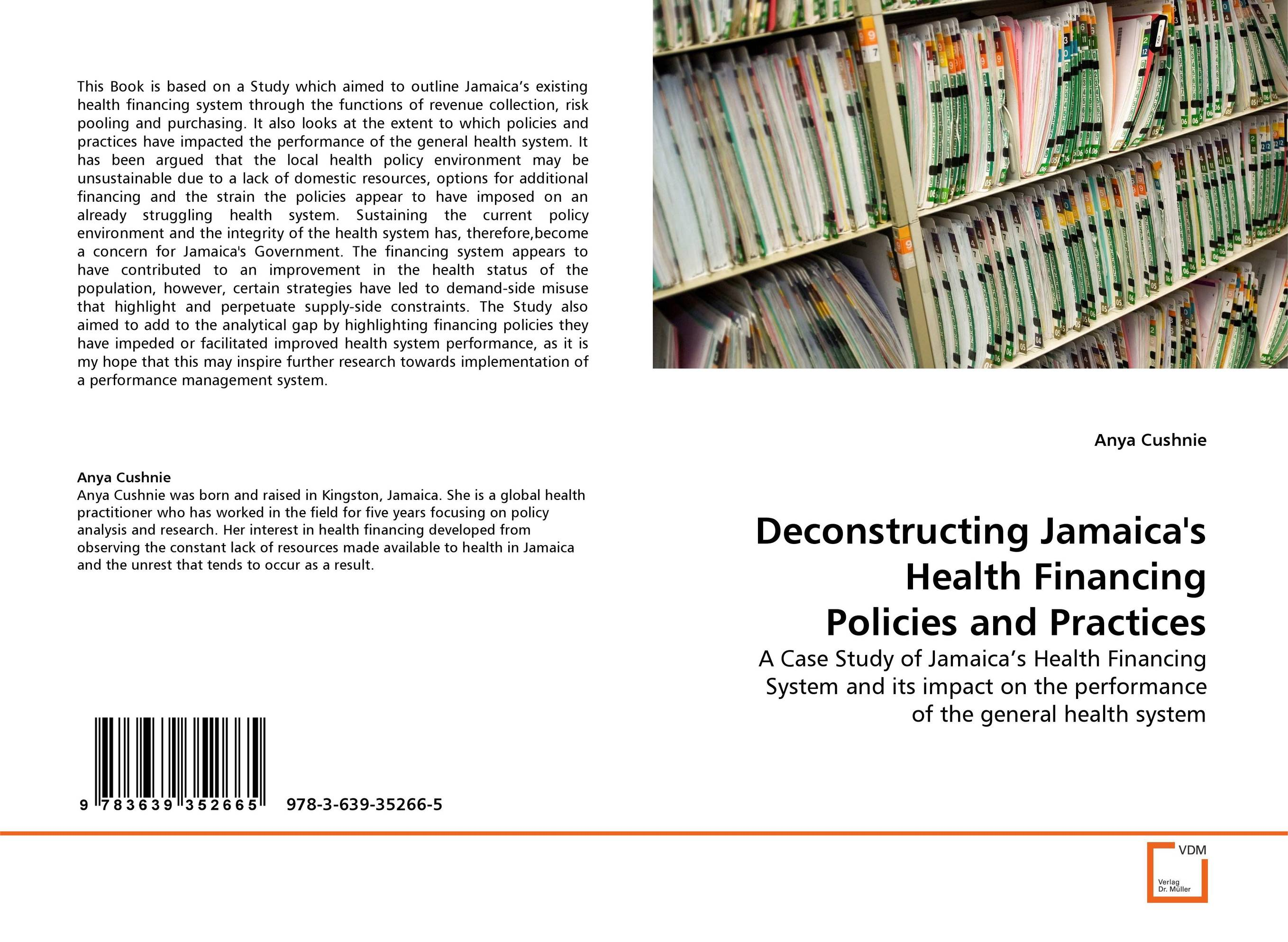 Deconstructing Jamaica''s Health Financing Policies and Practices the health gap