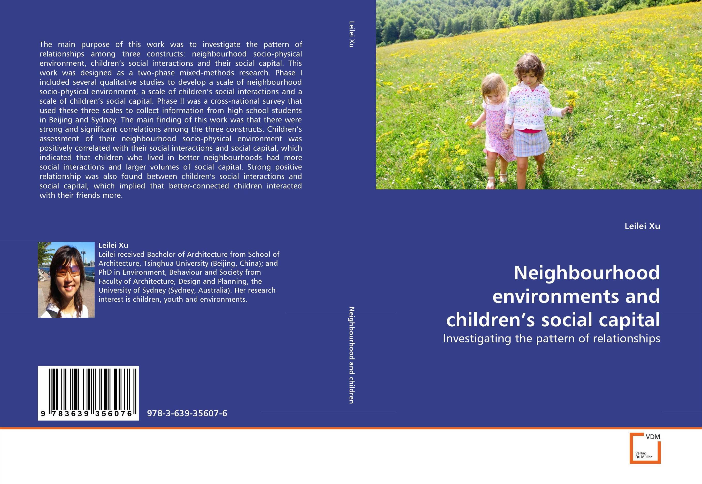 Neighbourhood environments and children's social capital social capital