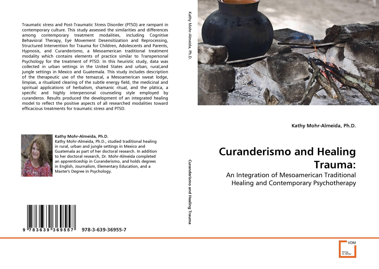 Curanderismo and Healing Trauma: post–traumatic stress disorder for dummies®