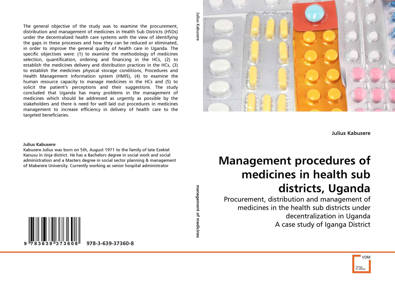 Management procedures of medicines in health sub districts, Uganda md ali reza faruk use of chemicals in aquatic animal health management