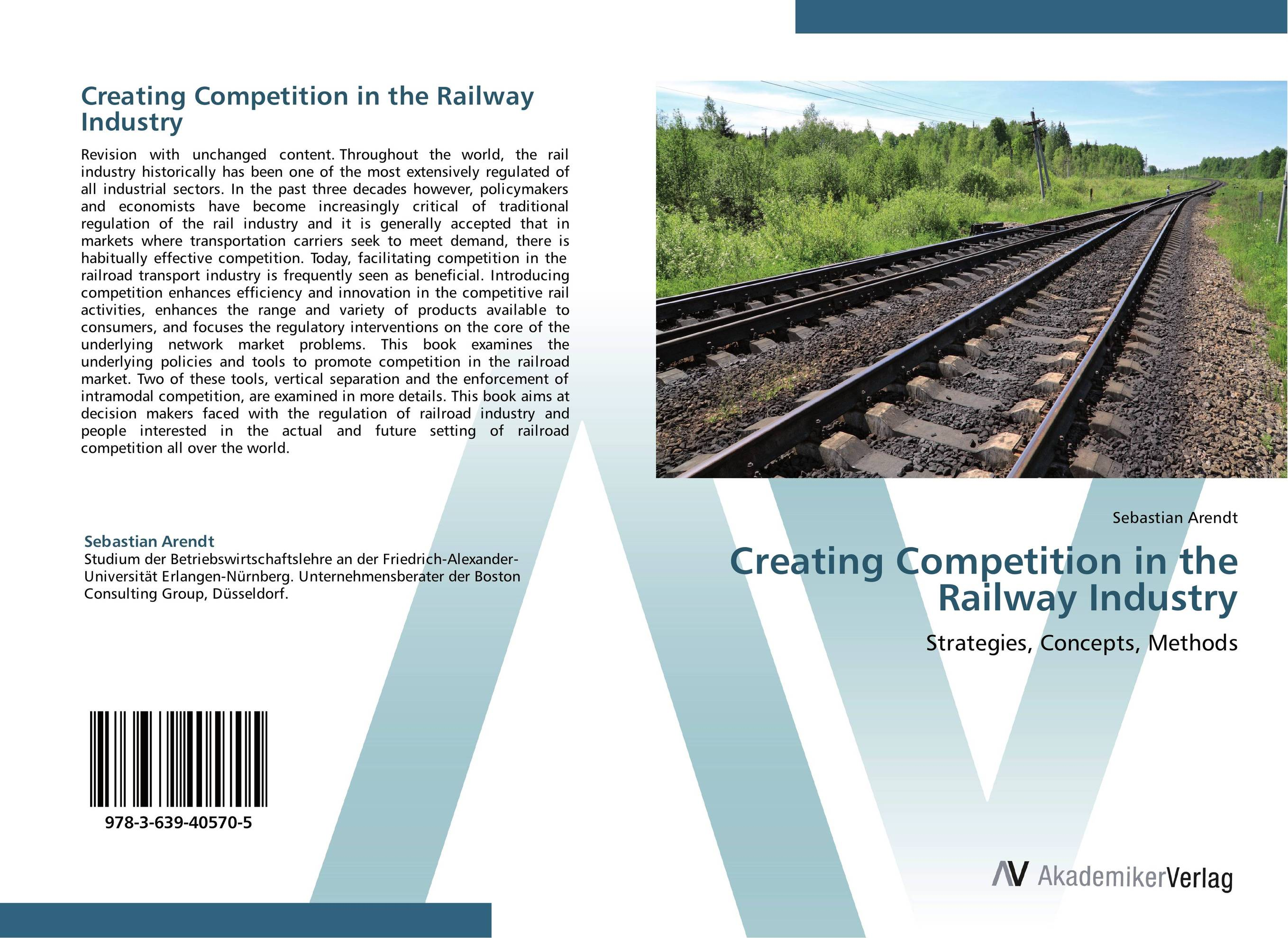Creating Competition in the Railway Industry the regulation of the state in competitive markets in the eu