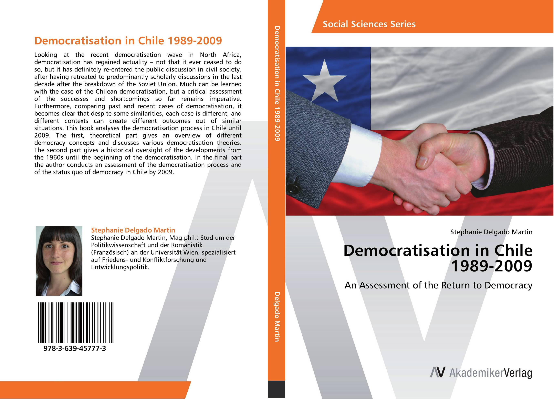 Democratisation in Chile 1989-2009 challenges to the democratisation process in uganda
