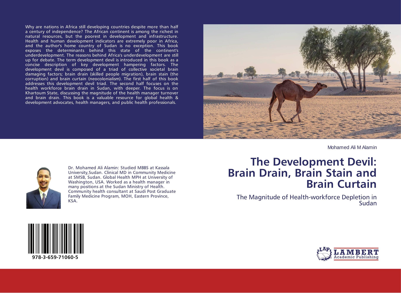 The Development Devil: Brain Drain, Brain Stain and Brain Curtain the devil in the flesh