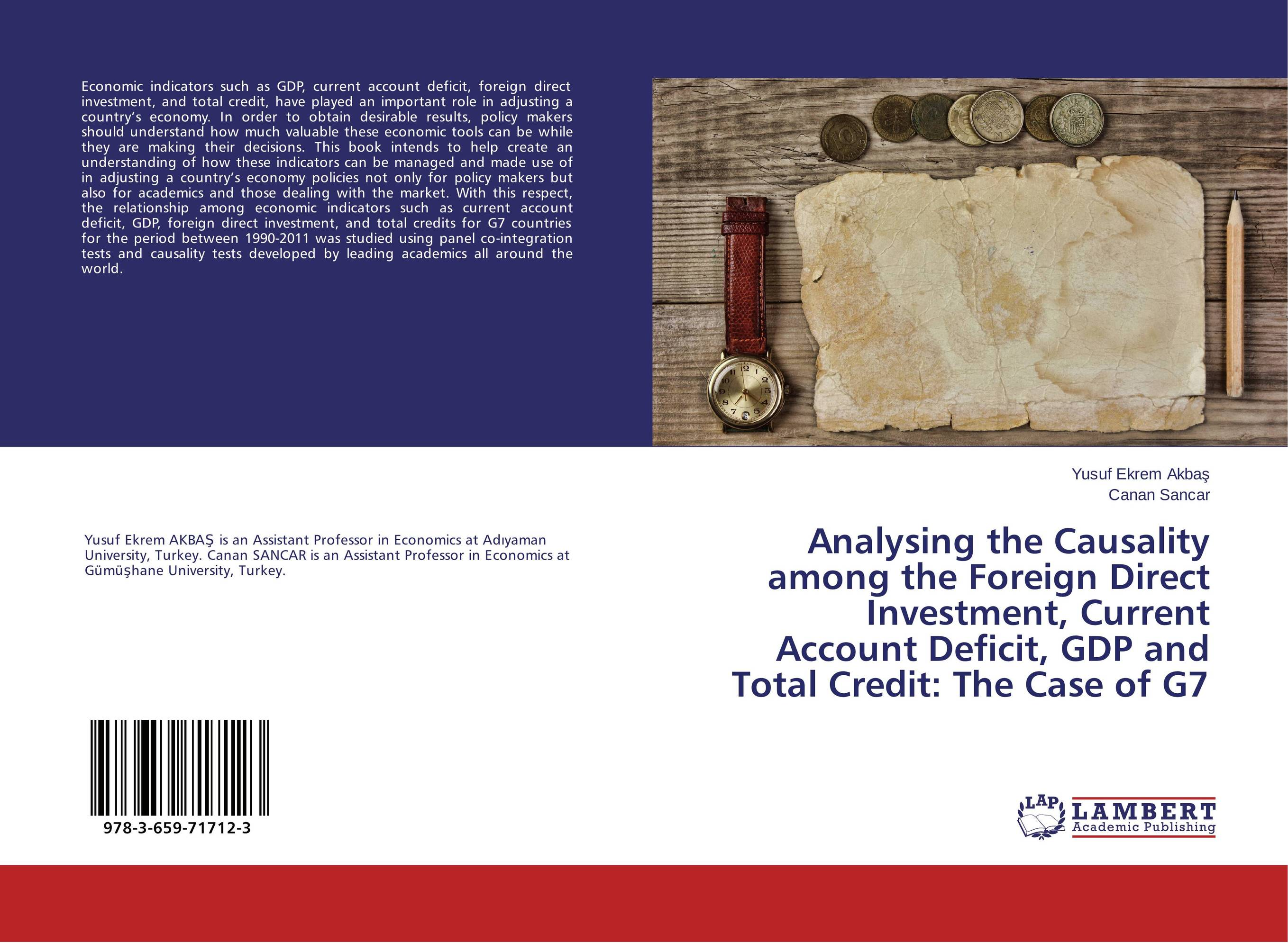 Analysing the Causality among the Foreign Direct Investment, Current Account Deficit, GDP and Total Credit: The Case of G7 michael griffis economic indicators for dummies