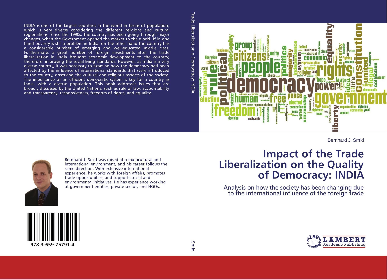 Impact of the Trade Liberalization on the Quality of Democracy: INDIA abhaya kumar naik socio economic impact of industrialisation
