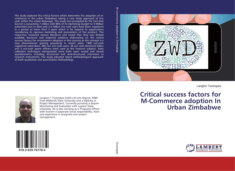 Critical success factors for M-Commerce adoption In Urban Zimbabwe critical success factors in multichannel mobile marketing