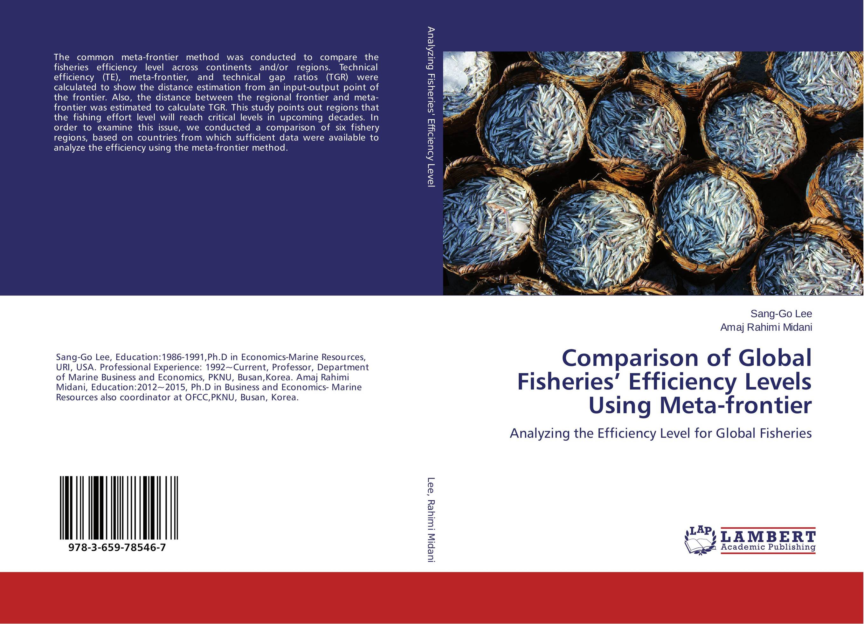 Comparison of Global Fisheries' Efficiency Levels Using Meta-frontier comparison of global fisheries' efficiency levels using meta frontier