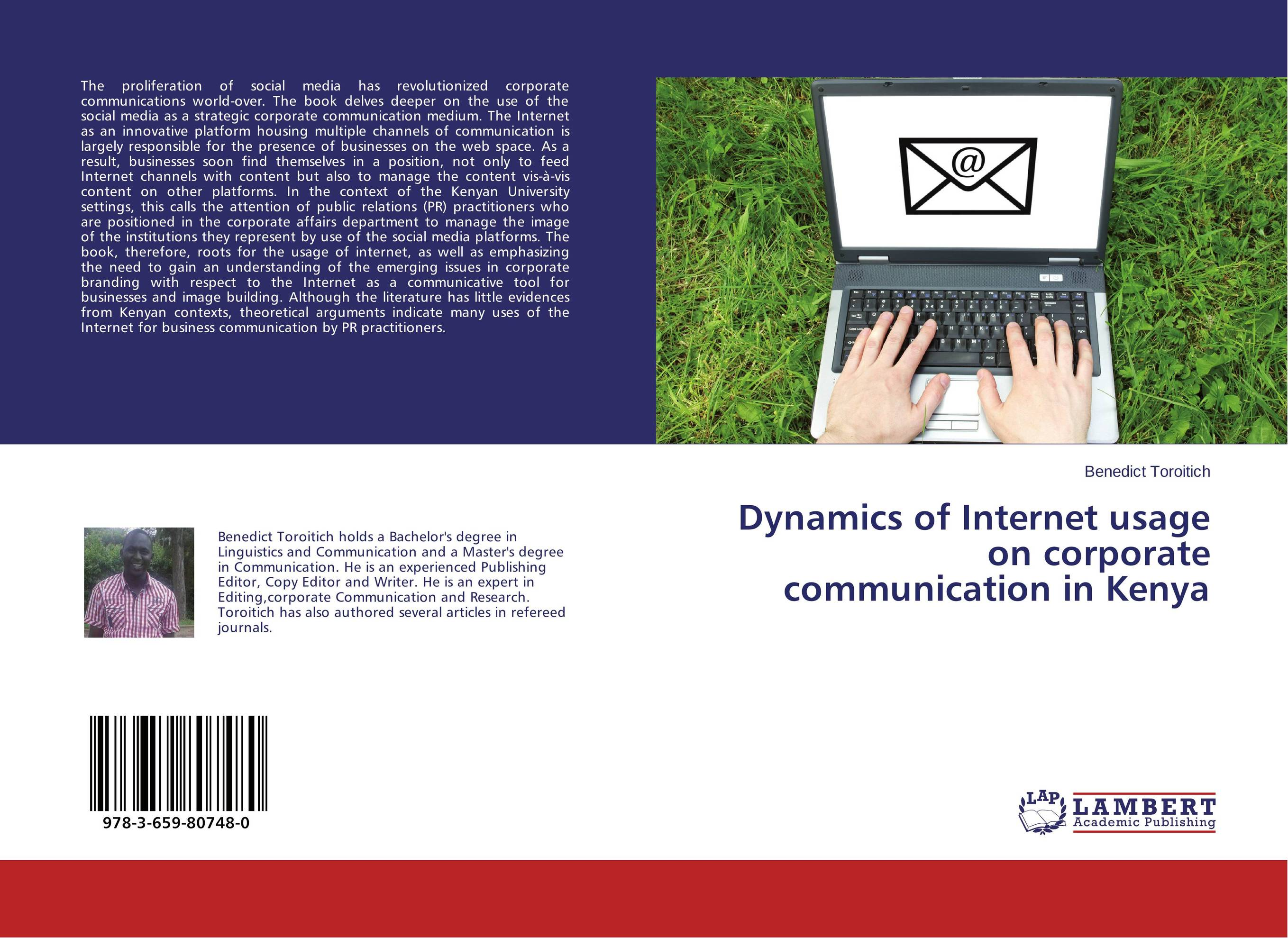 Dynamics of Internet usage on corporate communication in Kenya who controls the internet illusions of a borderless world