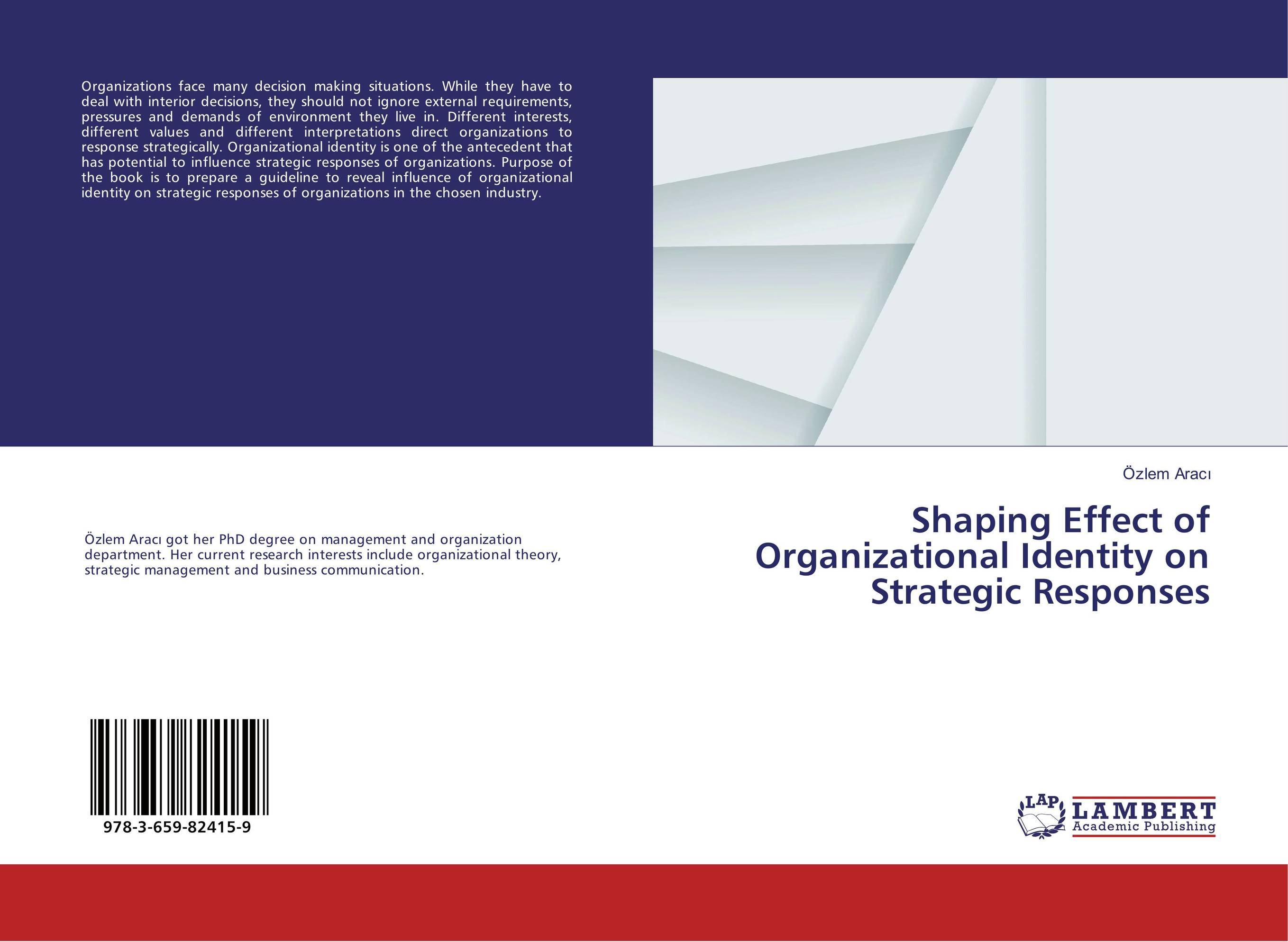 Shaping Effect of Organizational Identity on Strategic Responses from artmaking to identity making