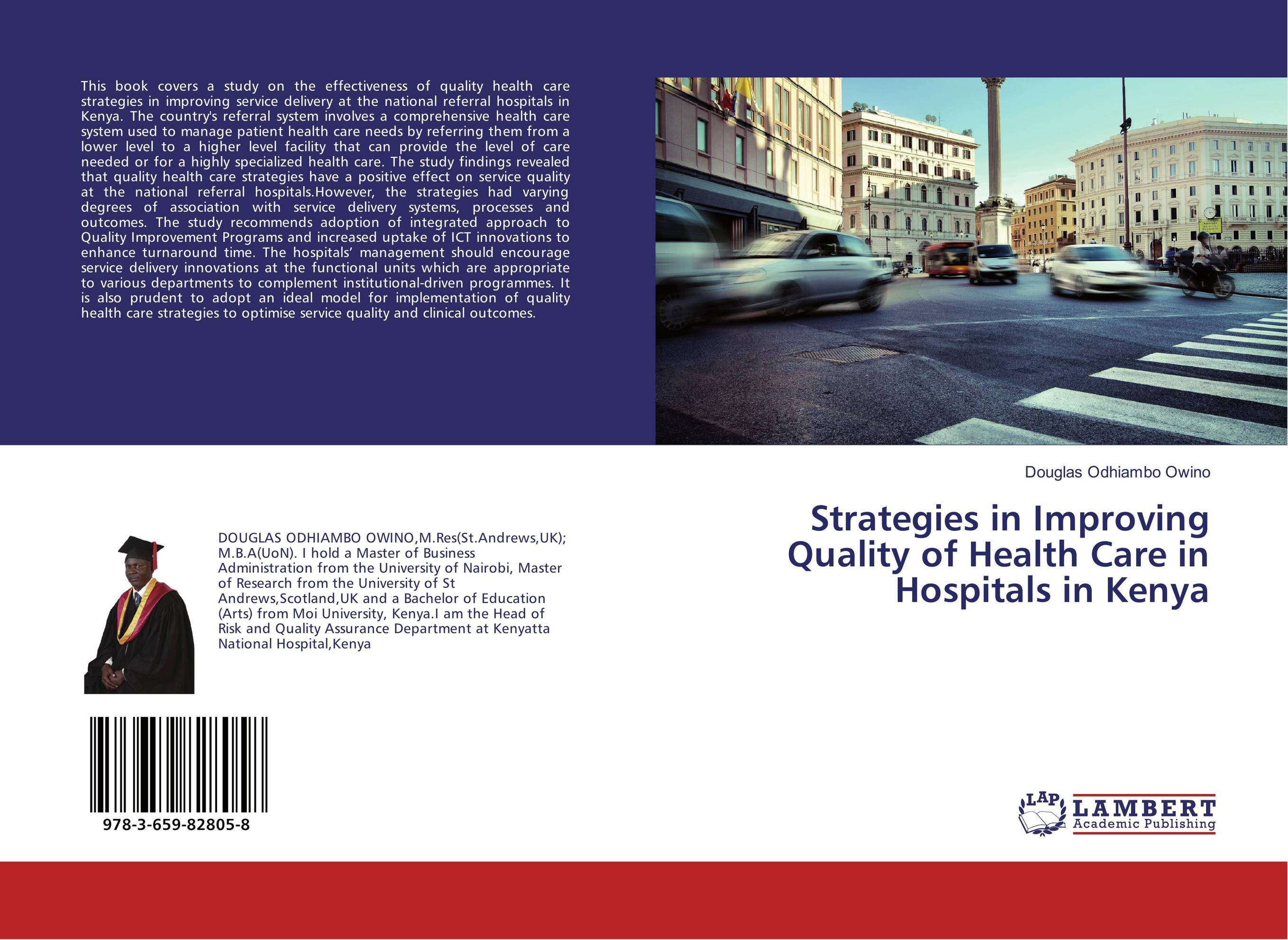Strategies in Improving Quality of Health Care in Hospitals in Kenya driven to distraction