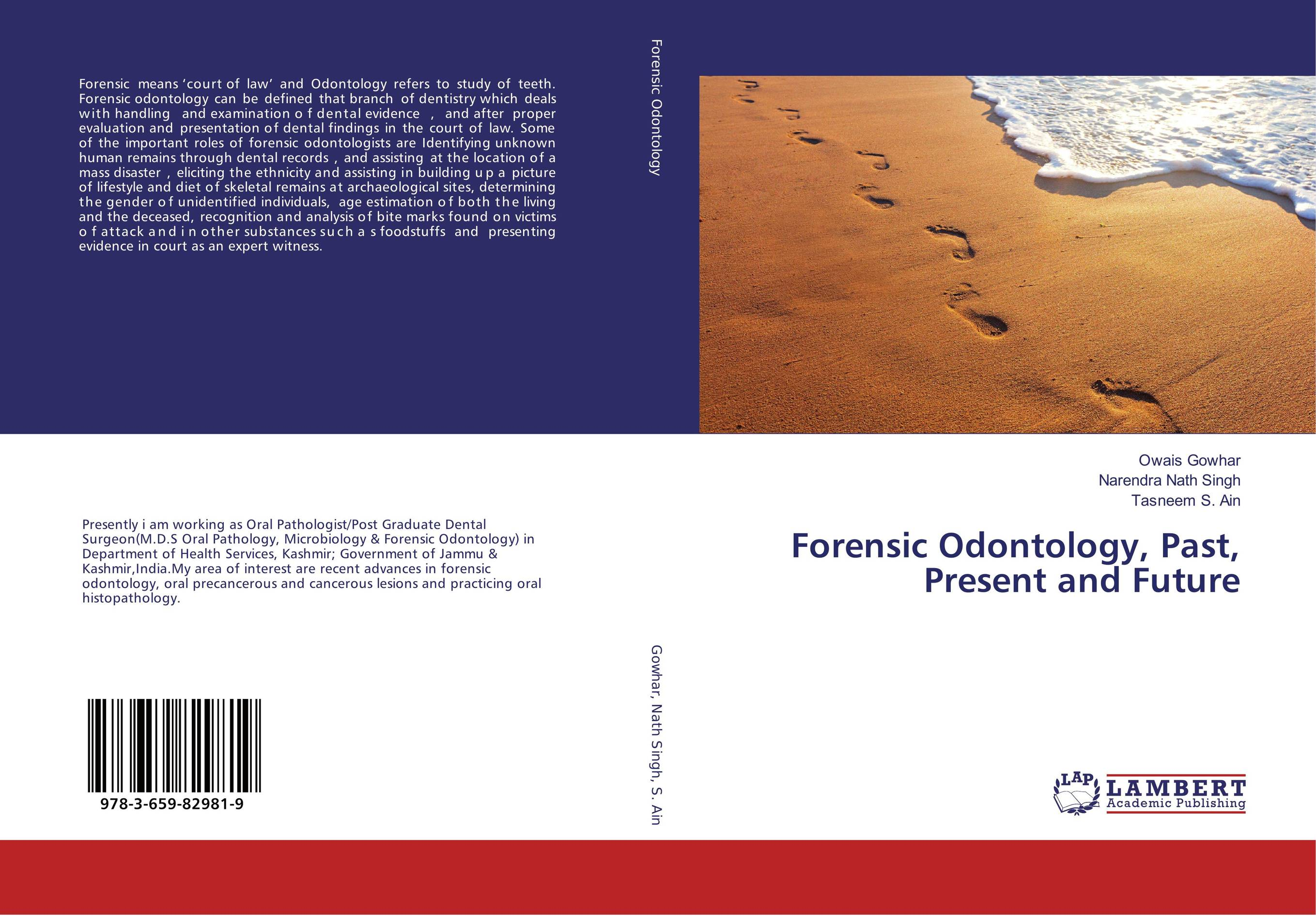 Forensic Odontology, Past, Present and Future karanprakash singh ramanpreet kaur bhullar and sumit kochhar forensic dentistry teeth and their secrets
