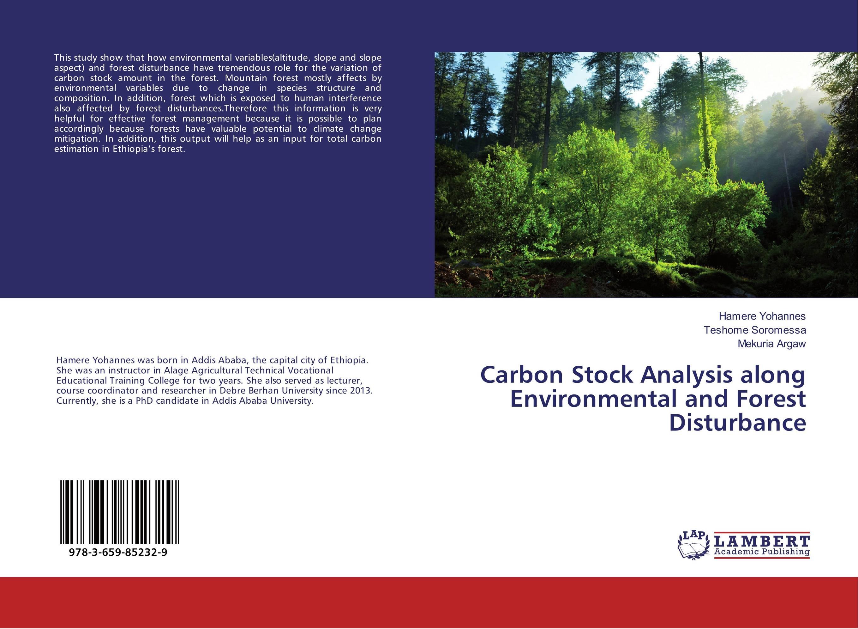 купить Carbon Stock Analysis along Environmental and Forest Disturbance недорого