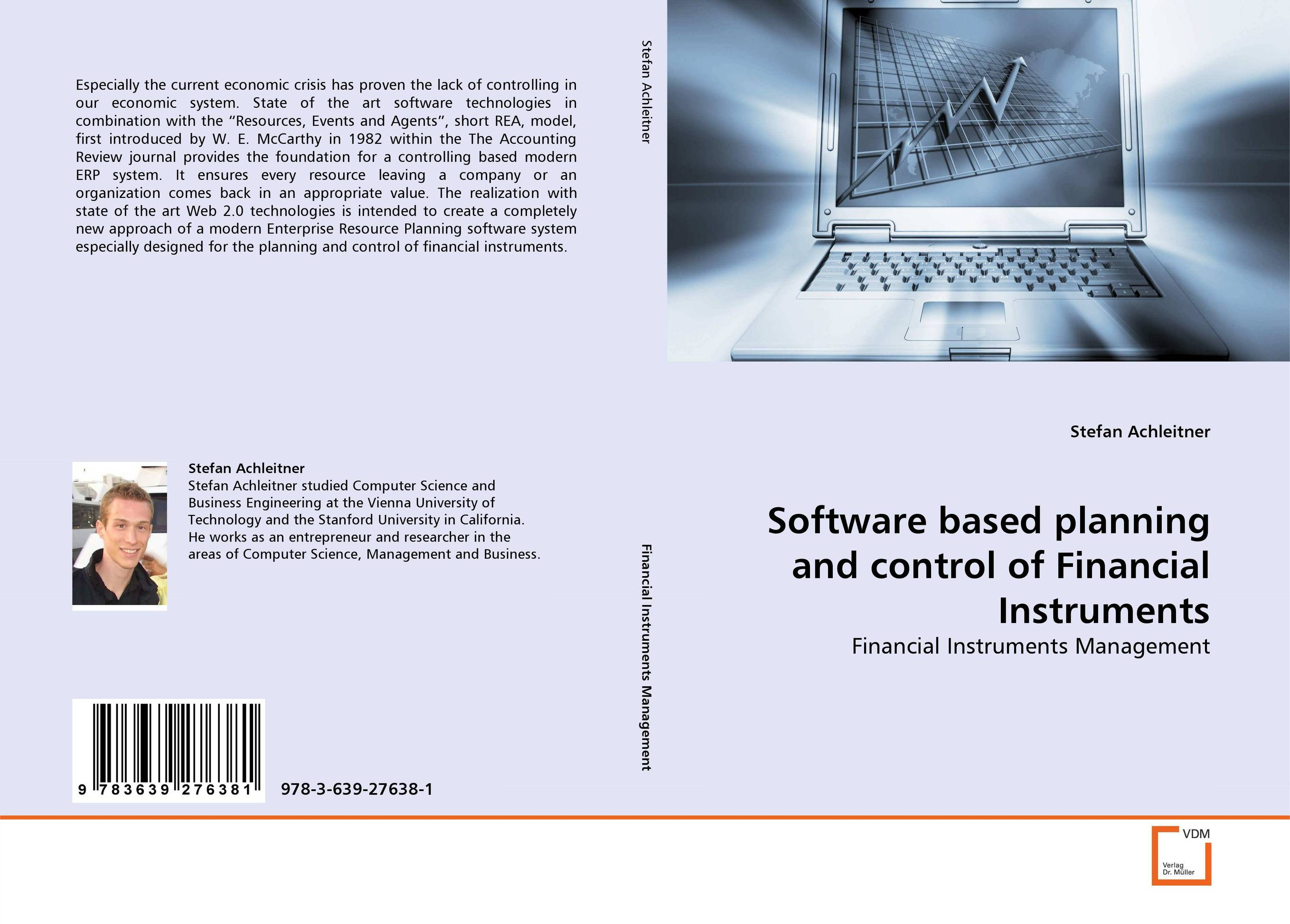 Software based planning and control of Financial Instruments