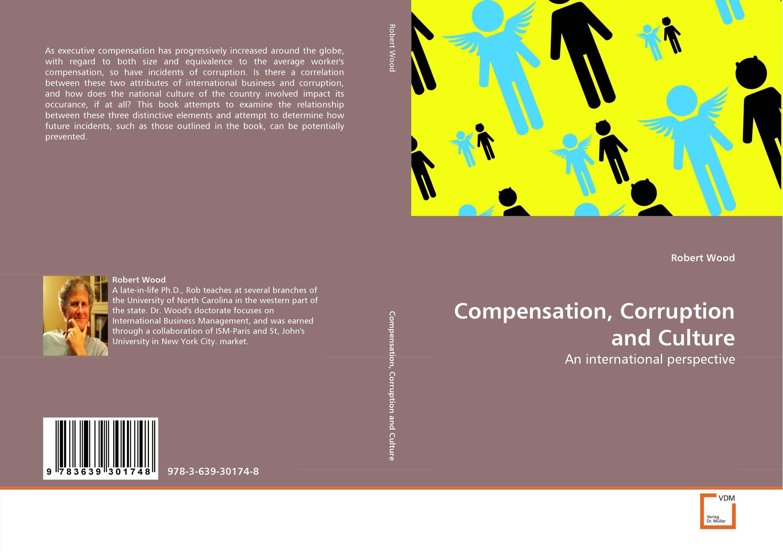 Compensation, Corruption and Culture kiran prasad bhatta executive compensation